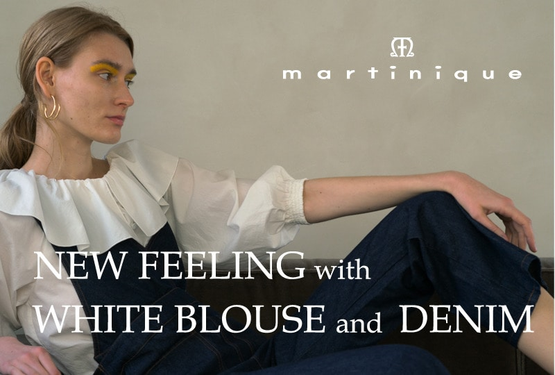 NEW FEELING with WHITE BLOUSE and DENIM